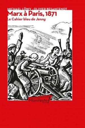 Marx à Paris, de Besancenot et Löwy